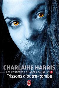 Les mystères de Harper Connelly, tome 3 : Frissons d\'outre-tombe par Charlaine Harris