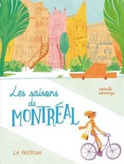 Les saisons de Montréal par Raphaëlle Barbanègre