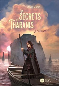 Les secrets de Tharanis, tome 1 : L\'île sans nom par David Moitet