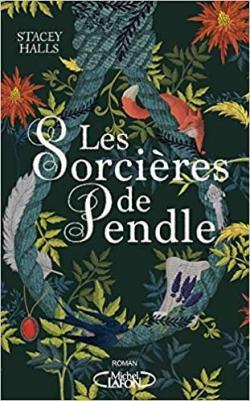 Les sorcières de Pendle - Stacey Halls - Babelio