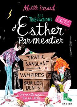 Les tribulations d'Esther Parmentier, sorcière stagiaire, tome 2 : Trafic  sanglant - Vampires sur les dents - Babelio