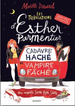 Les tribulations d'Esther Parmentier, sorcière stagiaire, tome 1 : Cadavre haché - vampire fâché par Desard