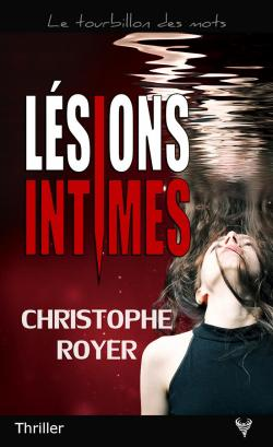 [Royer, Christophe] Lésions intimes   CVT_Lesions-intimes_1060