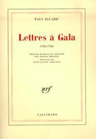 Lettres à Gala 1924 1948 Paul éluard Babelio