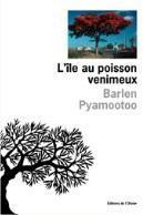 L'île au poisson venimeux - Barlen Pyamootoo - Babelio