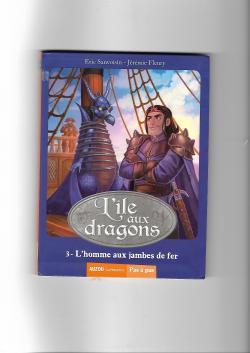 L\'île aux dragons, tome 3 : L\'homme aux jambes de fer par Éric Sanvoisin