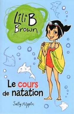 Lili B Brown : Le cours de natation par Sally Rippin