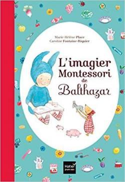 L\'imagier Montessori de Balthazar par Marie Hélène Place