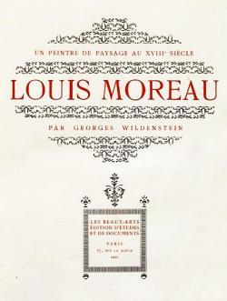 Louis Moreau Un peintre de paysage au XVIIIe siècle par Georges Wildenstein