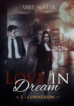 Love in Dream, tome 1 : Connexion par Abby Soffer
