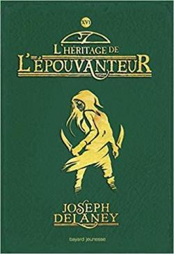 L'Épouvanteur, tome 16 : L'Héritage de l'Epouvanteur par Delaney