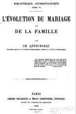 L\'Évolution du mariage et de la famille par Charles-Jean-Marie Letourneau