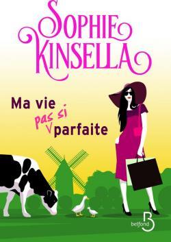Ma vie (pas si) parfaite par Kinsella