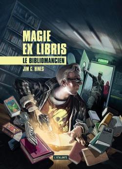 Magie ex libris, tome 1 : Le bibliomancien par Jim C. Hines