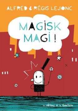 Magisk Magi ! par Régis Lejonc
