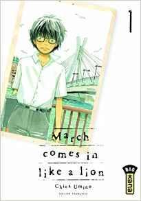 March comes in like a lion, tome 1 par Chica Umino