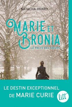 Marie et Bronia : Le pacte des soeurs par Henry