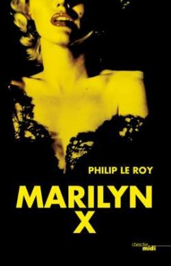 Marilyn X par Philip Le Roy
