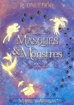 Masques et monstres, tome 1 : Magie d'artisan par Oncedor