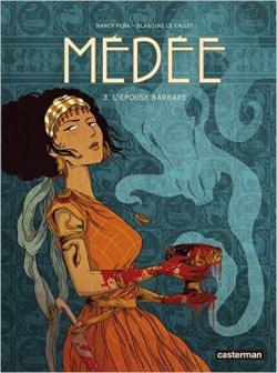 Médée, tome 3 : L\'épouse barbare par Blandine Le Callet
