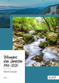 Mémoires d\'un Jurassien - 1951-2020 par Gilbert Daudan