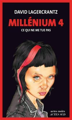 Millenium 4 Ce qui ne me tue pas - David Lagercrantz CVT_Millenium-Tome-4--Ce-qui-ne-me-tue-pas_403