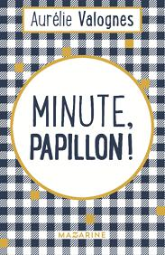"<a href=""/node/9249"">Minute, papillon !</a>"