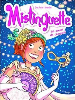Mistinguette, tome 9 : Un amour de carnaval par Greg Tessier