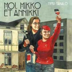 Moi, Mikko et Annikki par Takalo Tiitu