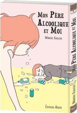 Mon Pere Alcoolique Et Moi Mariko Kikuchi Babelio