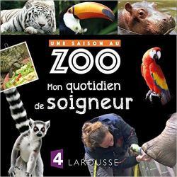 Mon Quotidien De Soigneur Avec Une Saison Au Zoo Babelio