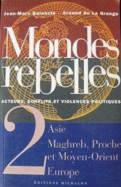 Mondes rebelles, tome 2  par Arnaud de La Grange