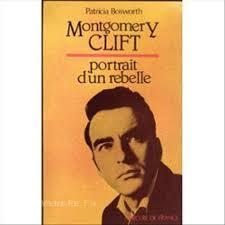 Montgomery Clift par Patricia Bosworth