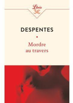 Mordre au travers par Virginie Despentes