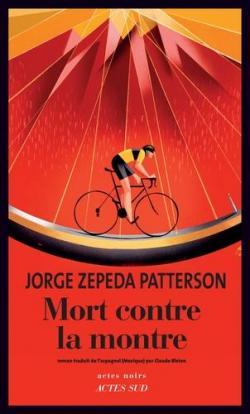 """Résultat de recherche d'images pour """"Mort contre la montre / Jorge Zepeda Patterson"""""""