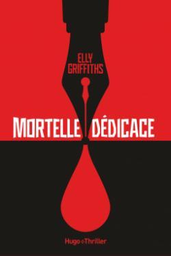 Mortelle dédicace par Elly Griffiths