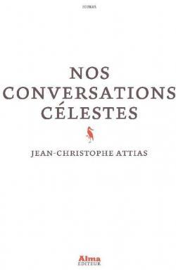 Nos conversations célestes par Jean-Christophe Attias