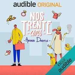 Nos trente Ans. La série complète par Arthur Dreyfus