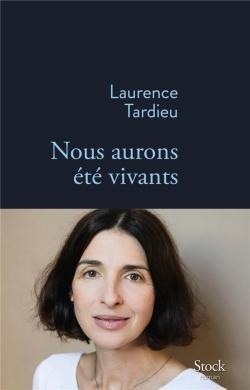 Laurence Tardieu - Nous aurons été vivants