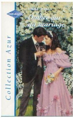 Ombre sur un mariage par Emma Darcy