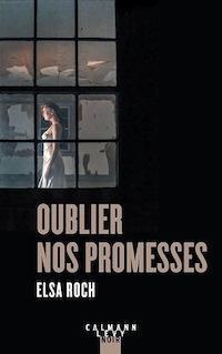 Oublier nos promesses par Elsa Roch