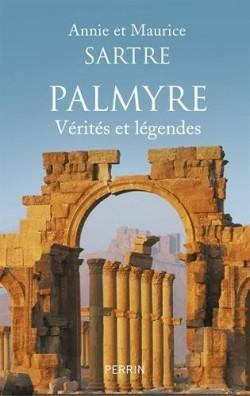 Palmyre. Vérités et légendes par Maurice Sartre