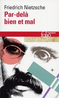 Friedrich Nietzsche - Par delà le bien et le mal