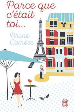 Parce que c\'était toi par Bruno Combes