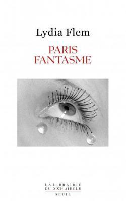 Paris fantasme - Lydia Flem - Babelio