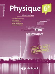 Physique 6e - Corrige Sciences Générales 2 Per./Sem. par Yvonne Verbist-Scieur