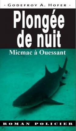 Plongée de nuit : Micmac à Ouessant par Hofer