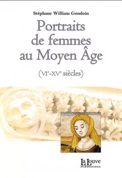 Portraits de femmes au Moyen âge (VIe - XVe siècles) par Stéphane William Gondoin