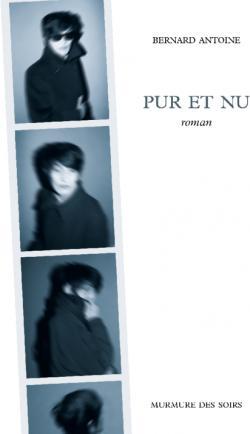 """Résultat de recherche d'images pour """"pur et nu bernard antoine"""""""