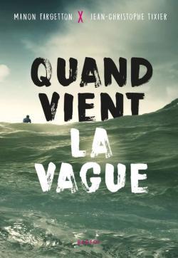 Quand vient la vague par Jean-Christophe Tixier